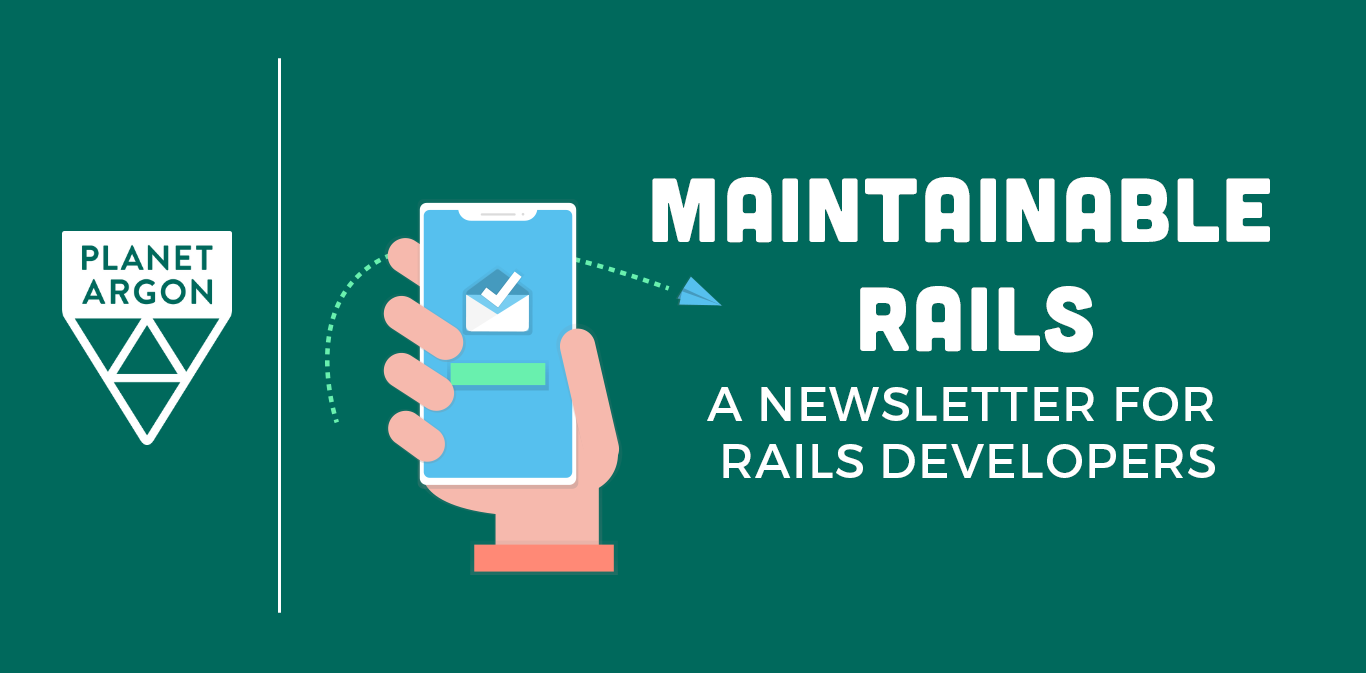 Introducing the Maintainable Rails Newsletter