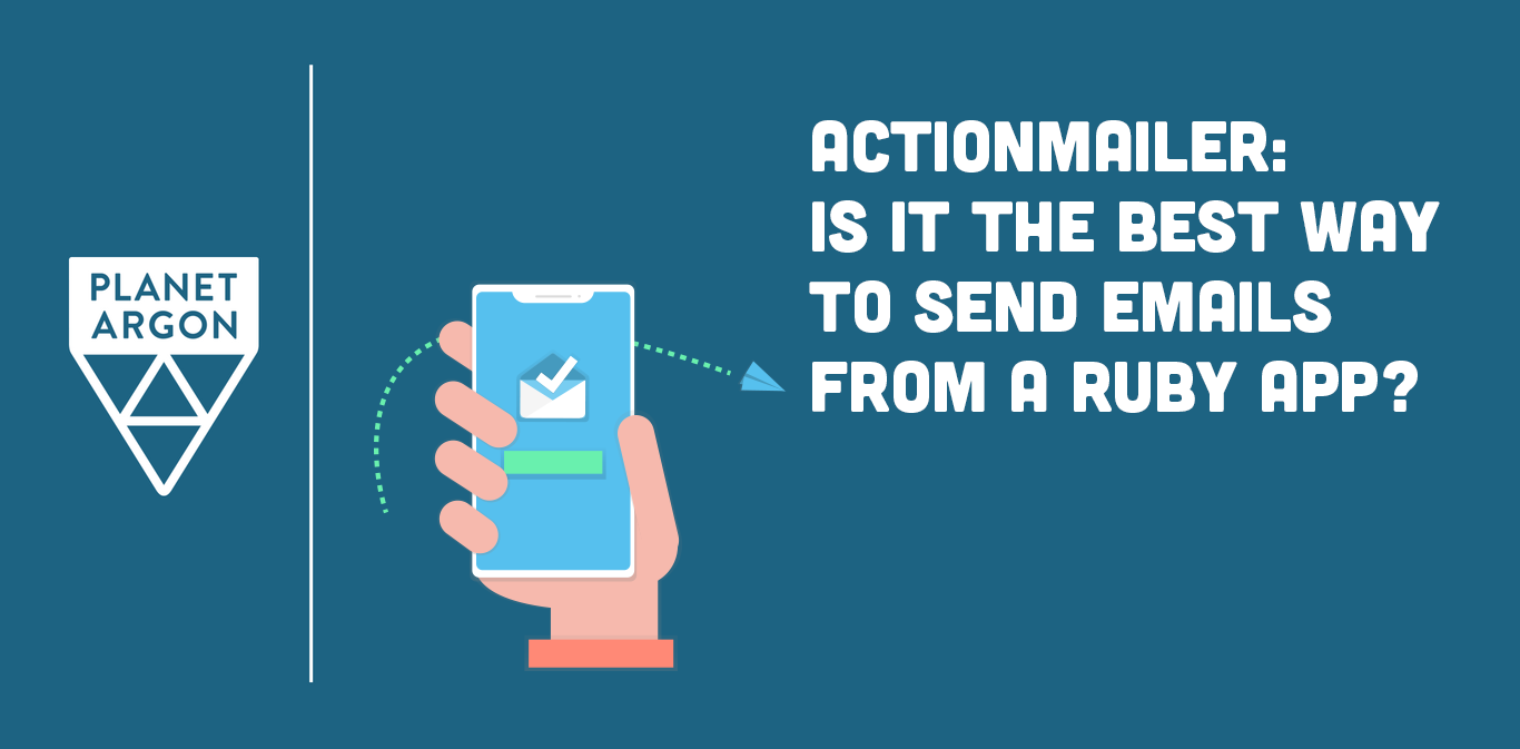 Actionmailer: Is It the Best Way to Send Emails from a Ruby App?