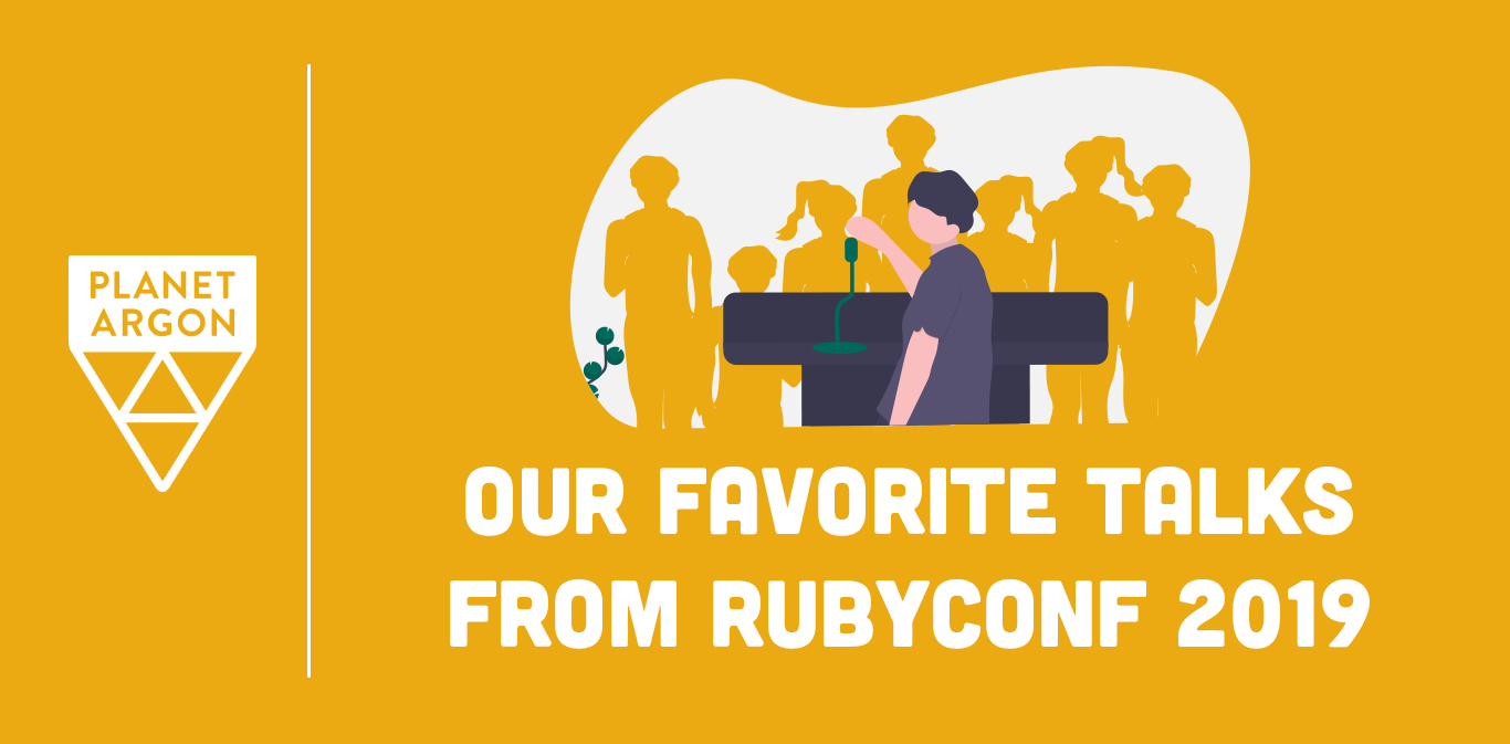 Our Favorite Talks from RubyConf 2019