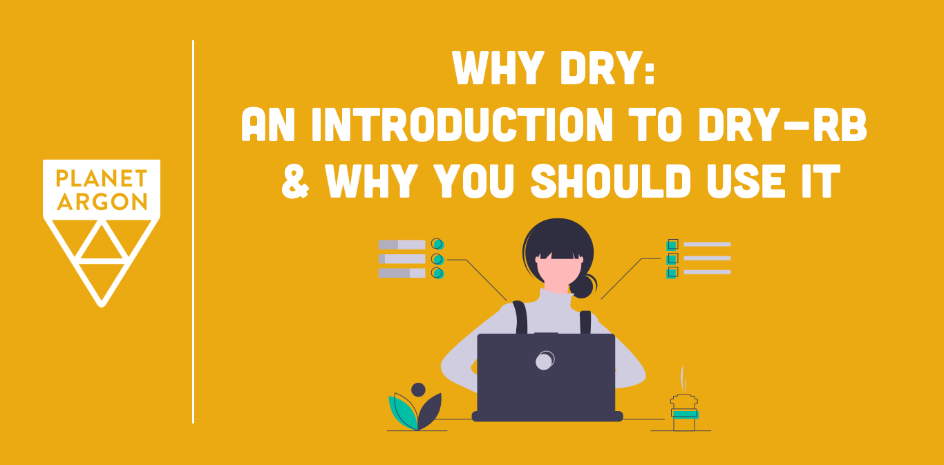 Why Dry: An Introduction to dry-rb and Why You Should Use It