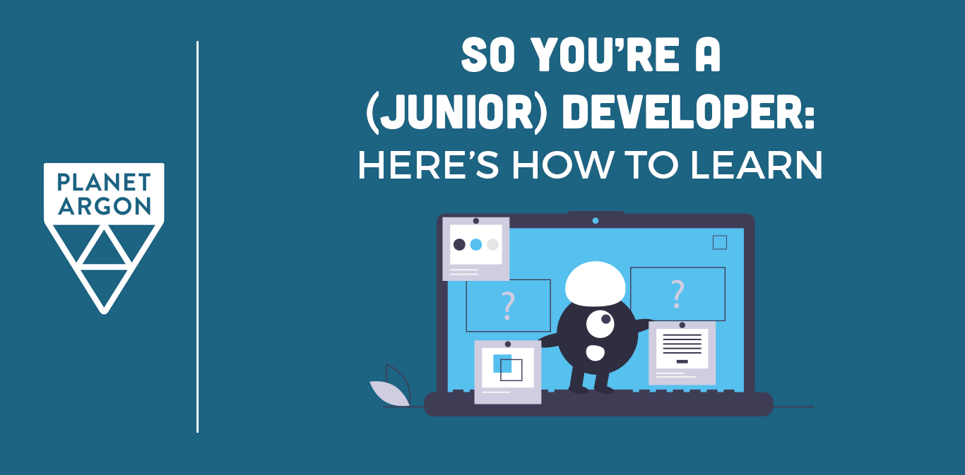 So You're a (Junior) Developer – Here's How to Learn