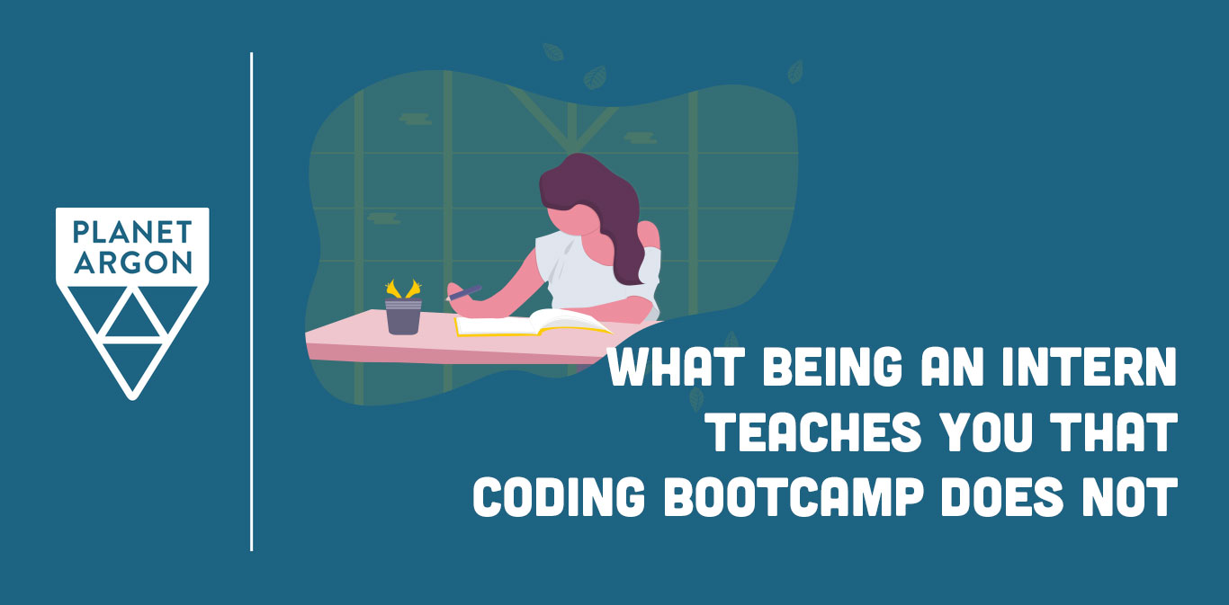 Things I Learned as an Intern that I Did Not Learn in Code Bootcamp