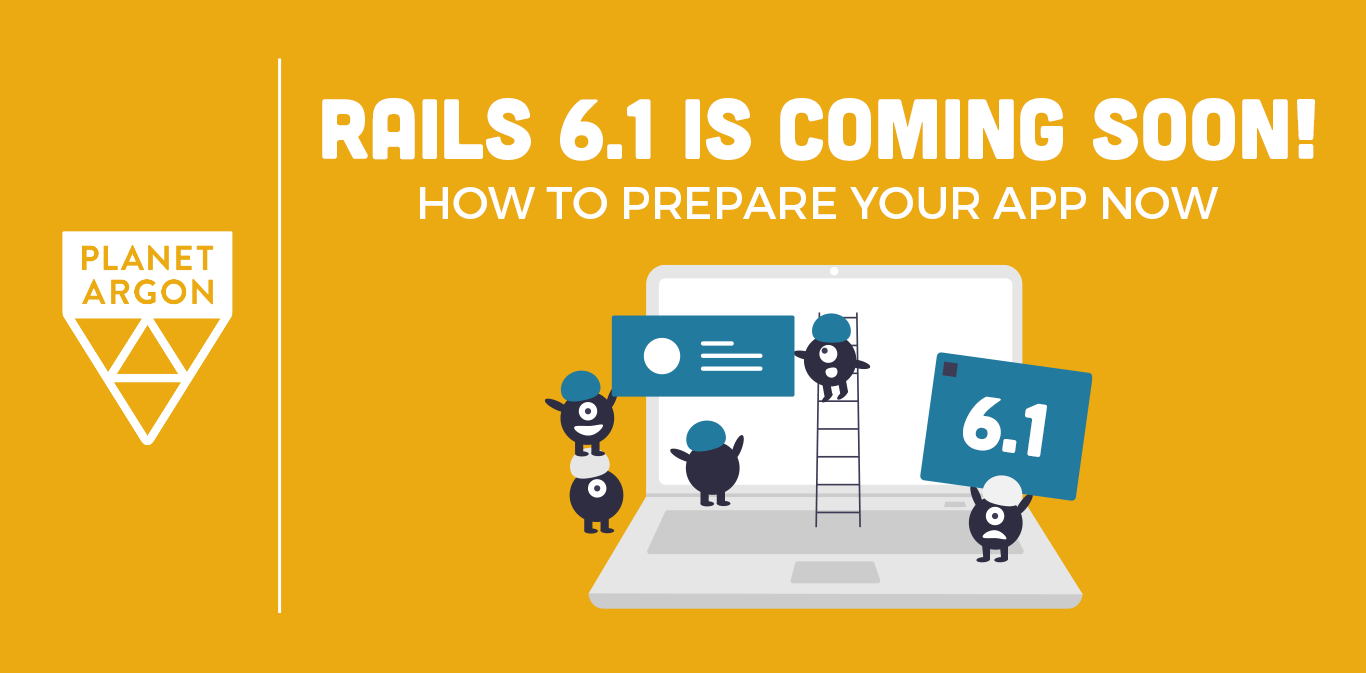 Rails 6.1 is Out! How to Prepare Your App Now