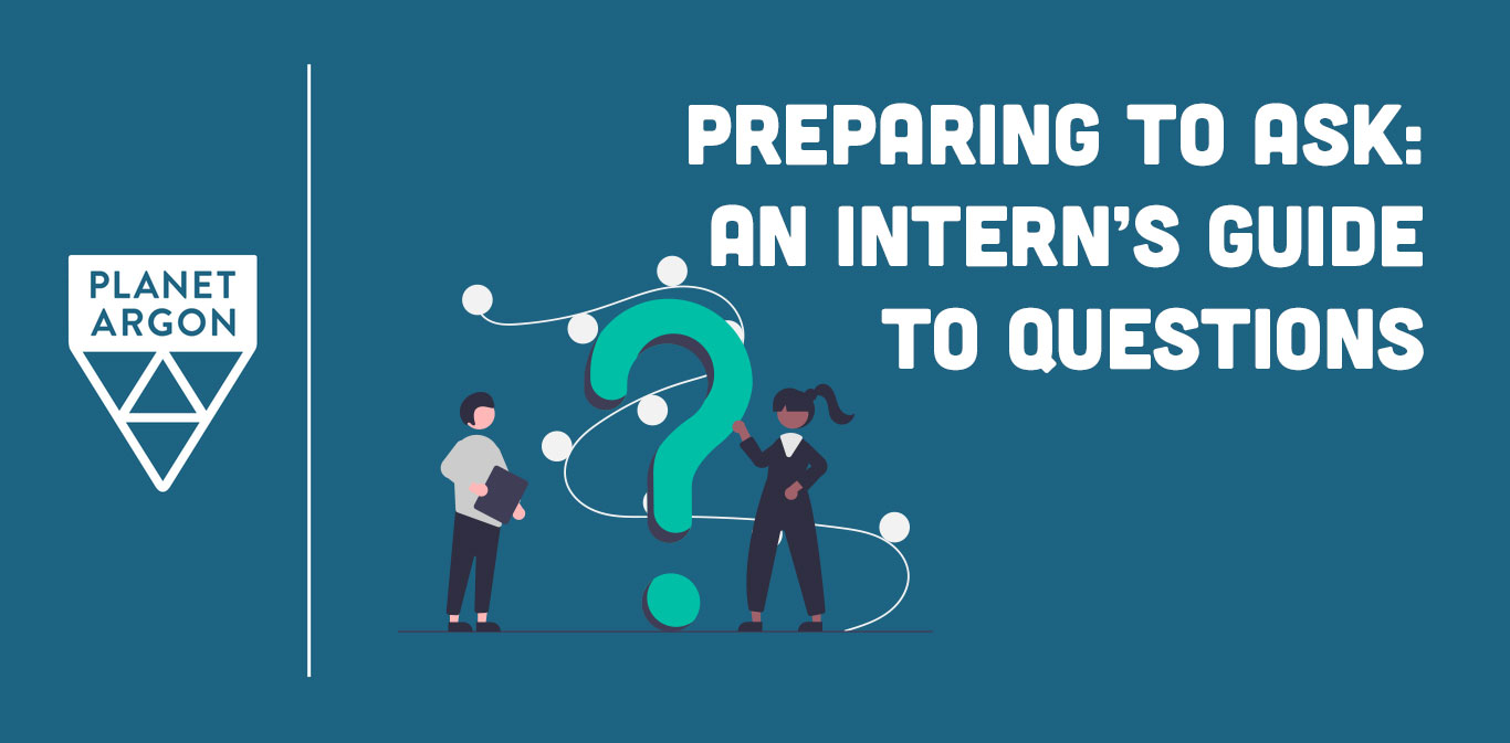 Preparing to Ask: An Intern's Guide to Questions